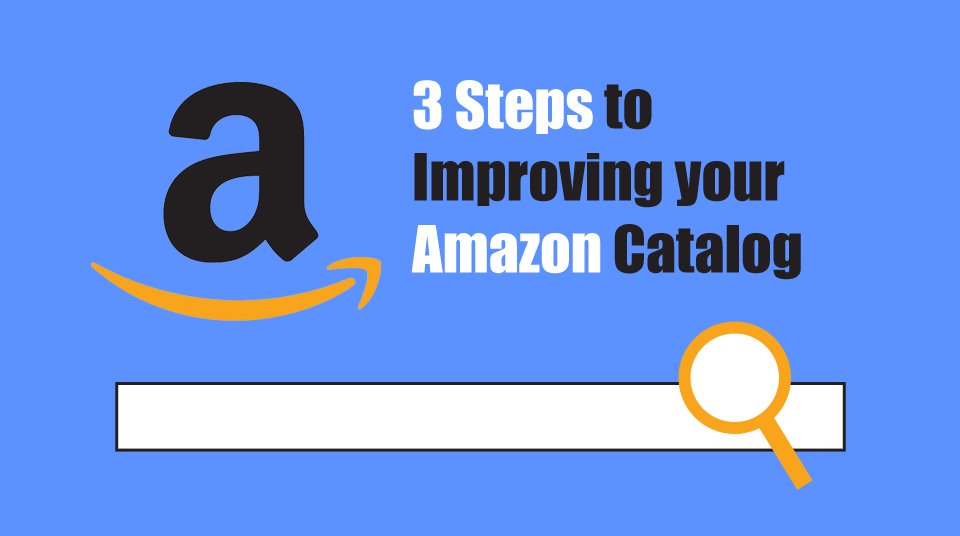 3 Steps to Improving your Amazon Business Catalog [List]