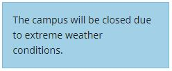 An alert reading 'the campus will be closed due to extreme weather conditions'